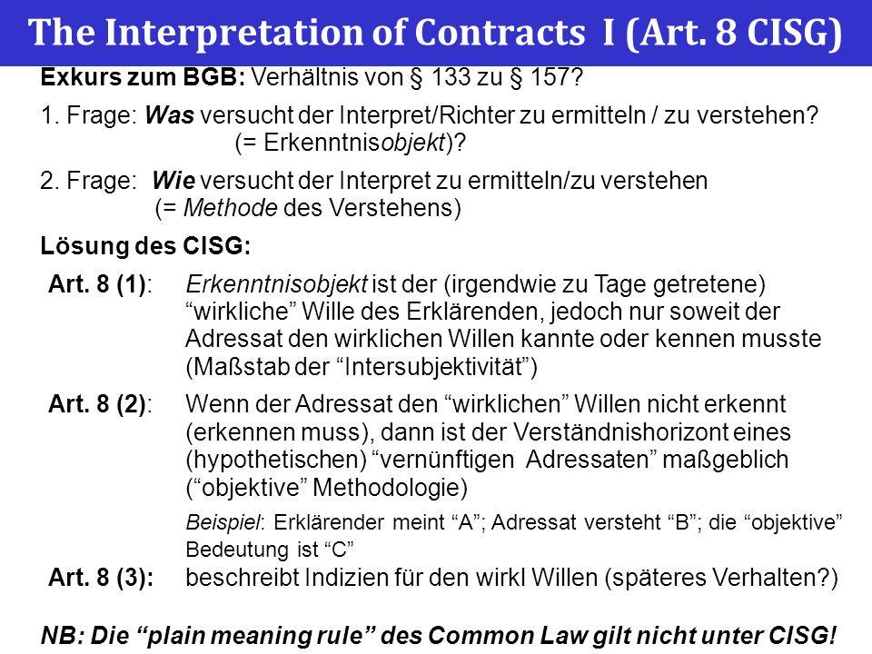The Interpretation of Contracts I (Art. 8 CISG) Exkurs zum BGB: Verhältnis von § 133 zu § 157.