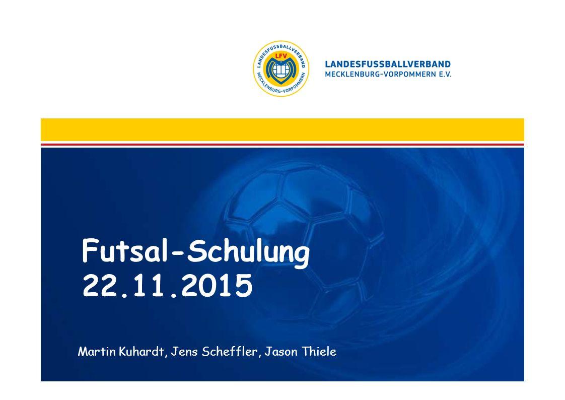 Futsal-Schulung 22.11.2015 Martin Kuhardt, Jens Scheffler, Jason Thiele