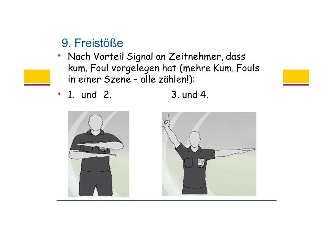 9. Freistöße Nach Vorteil Signal an Zeitnehmer, dass kum.