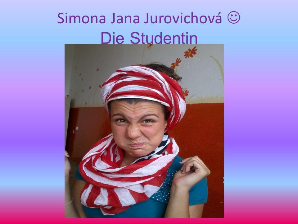 Simona Jana Jurovichová Die Studentin