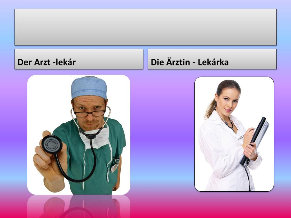 Der Arzt -lekár Die Ärztin - Lekárka