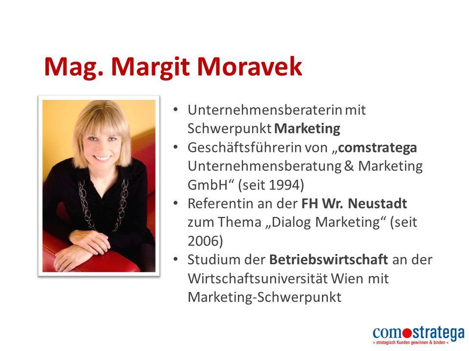 """Mag. Margit Moravek Unternehmensberaterin mit Schwerpunkt Marketing Geschäftsführerin von """"comstratega Unternehmensberatung & Marketing GmbH"""" (seit 19"""