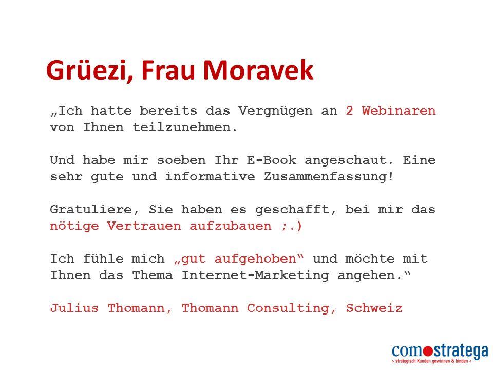 """Grüezi, Frau Moravek """"Ich hatte bereits das Vergnügen an 2 Webinaren von Ihnen teilzunehmen."""