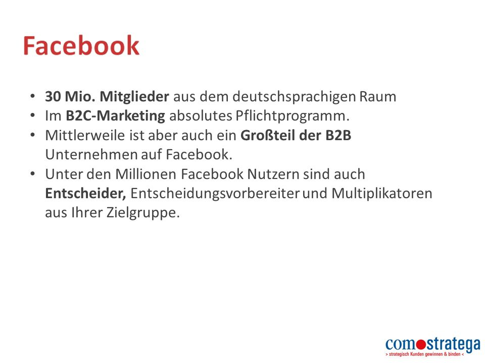 30 Mio. Mitglieder aus dem deutschsprachigen Raum Im B2C-Marketing absolutes Pflichtprogramm.