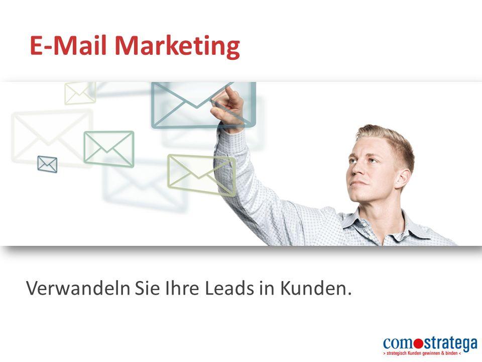 E-Mail Marketing Verwandeln Sie Ihre Leads in Kunden.
