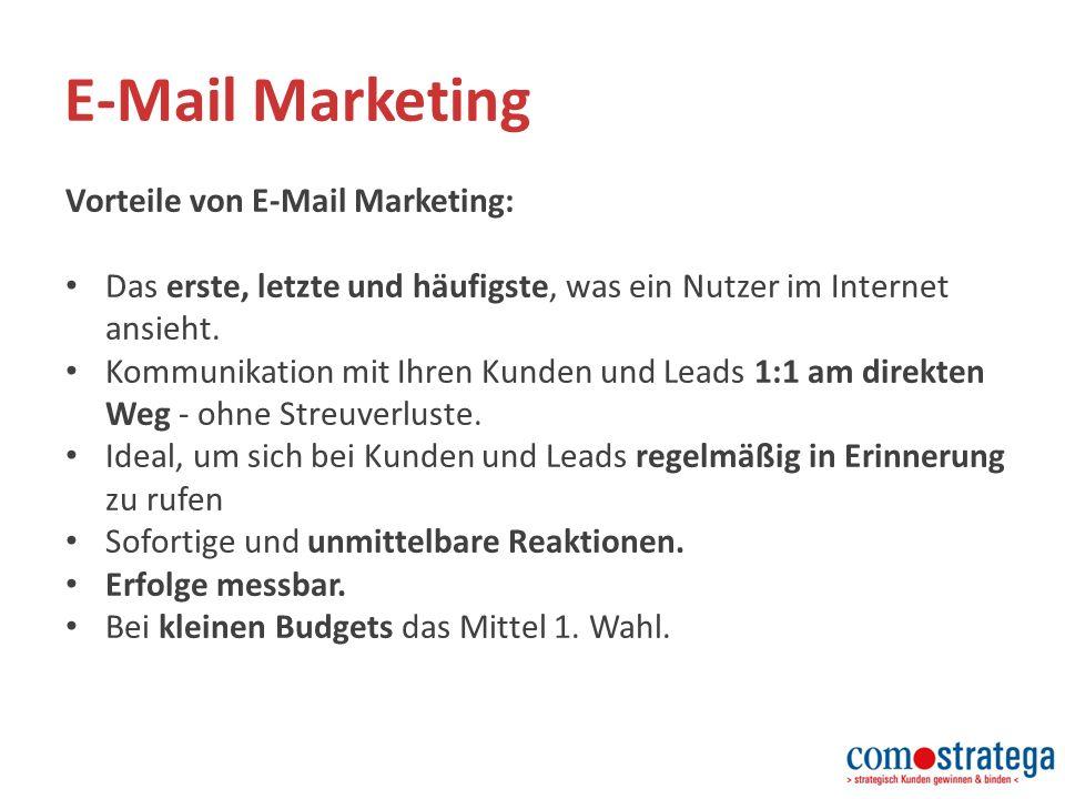 E-Mail Marketing Vorteile von E-Mail Marketing: Das erste, letzte und häufigste, was ein Nutzer im Internet ansieht.