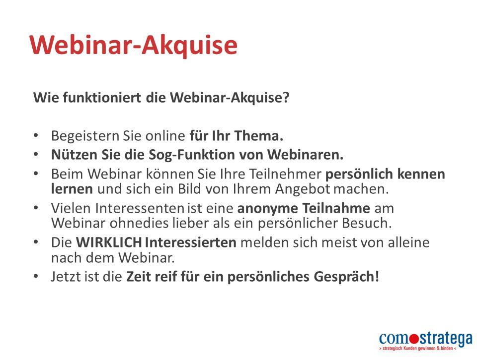 Webinar-Akquise Wie funktioniert die Webinar-Akquise.