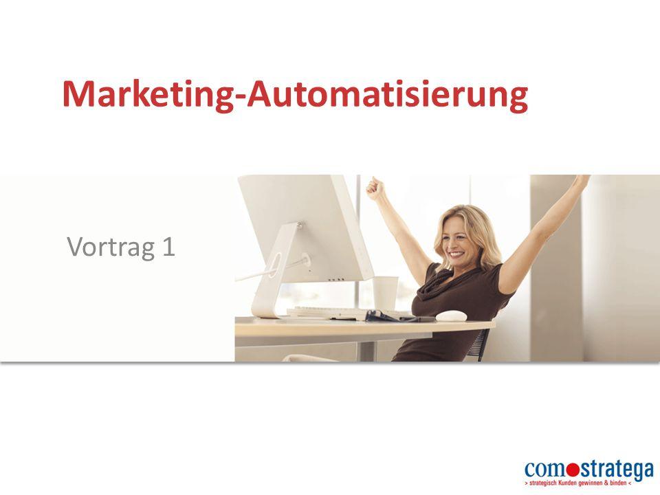 Inhalt Marketing-Automatisierung Wie funktionieren die Marketing- Automatisierung und die Kunden-Akquise im Internet.