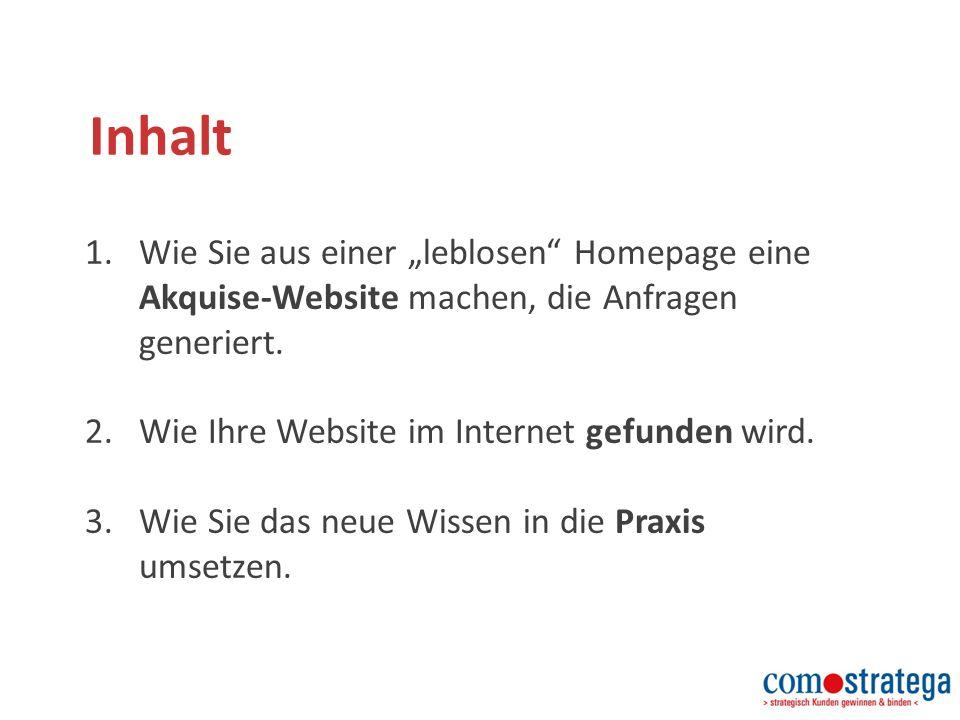 """Inhalt 1.Wie Sie aus einer """"leblosen Homepage eine Akquise-Website machen, die Anfragen generiert."""