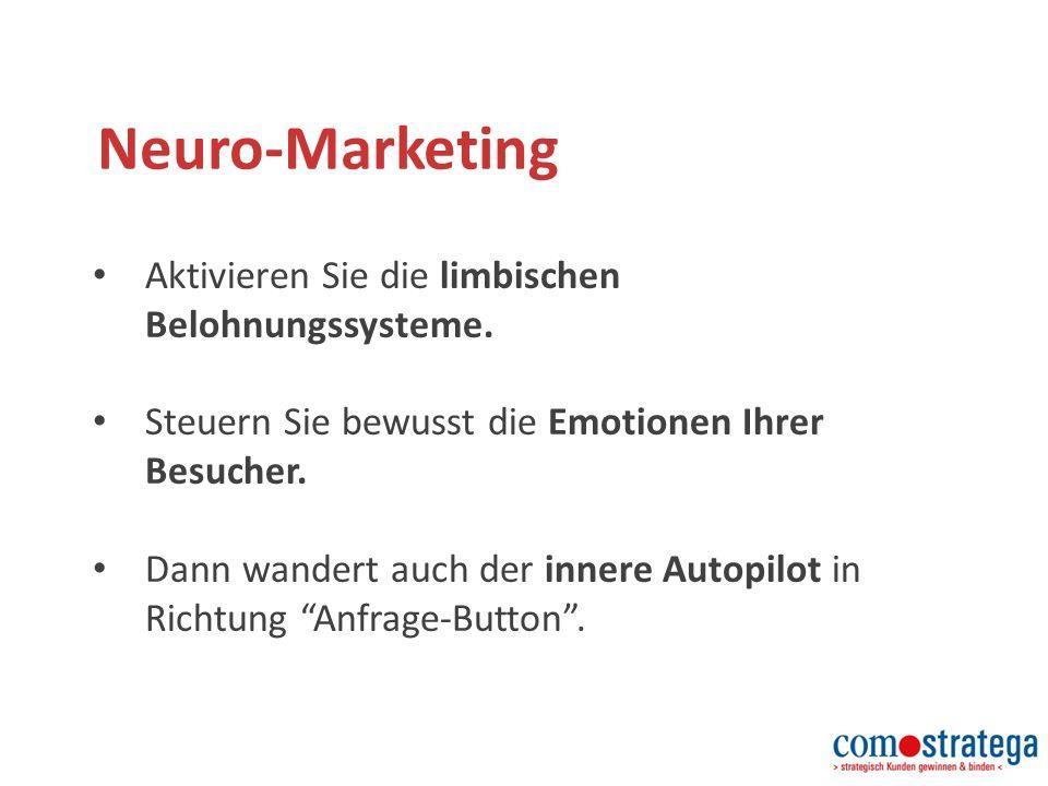 Neuro-Marketing Aktivieren Sie die limbischen Belohnungssysteme.