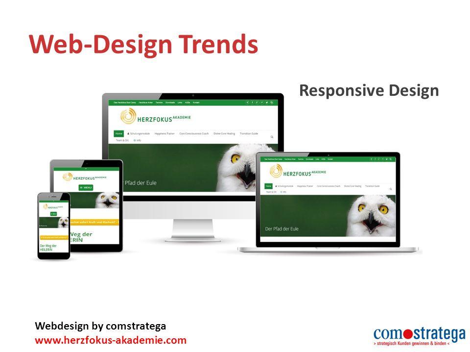 Web-Design Trends Webdesign by comstratega www.herzfokus-akademie.com Responsive Design