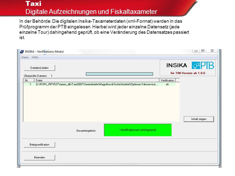 In der Behörde: Die digitalen Insika-Taxameterdaten (xml-Format) werden in das Prüfprogramm der PTB eingelesen. Hierbei wird jeder einzelne Datensatz