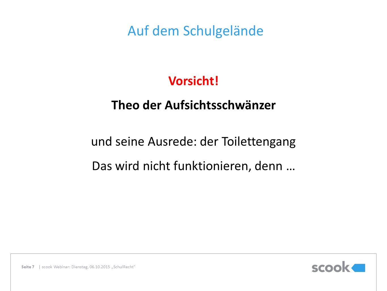 Seite | Auf dem Schulgelände Vorsicht! Theo der Aufsichtsschwänzer und seine Ausrede: der Toilettengang Das wird nicht funktionieren, denn … scook Web