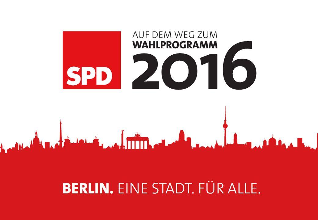 UNSER FAHRPLAN ZUM WAHLPROGRAMM 2015/2016 KLAUSURTAGUNG DES SPD- LANDESVORSTANDS BERLIN, DEN 15.