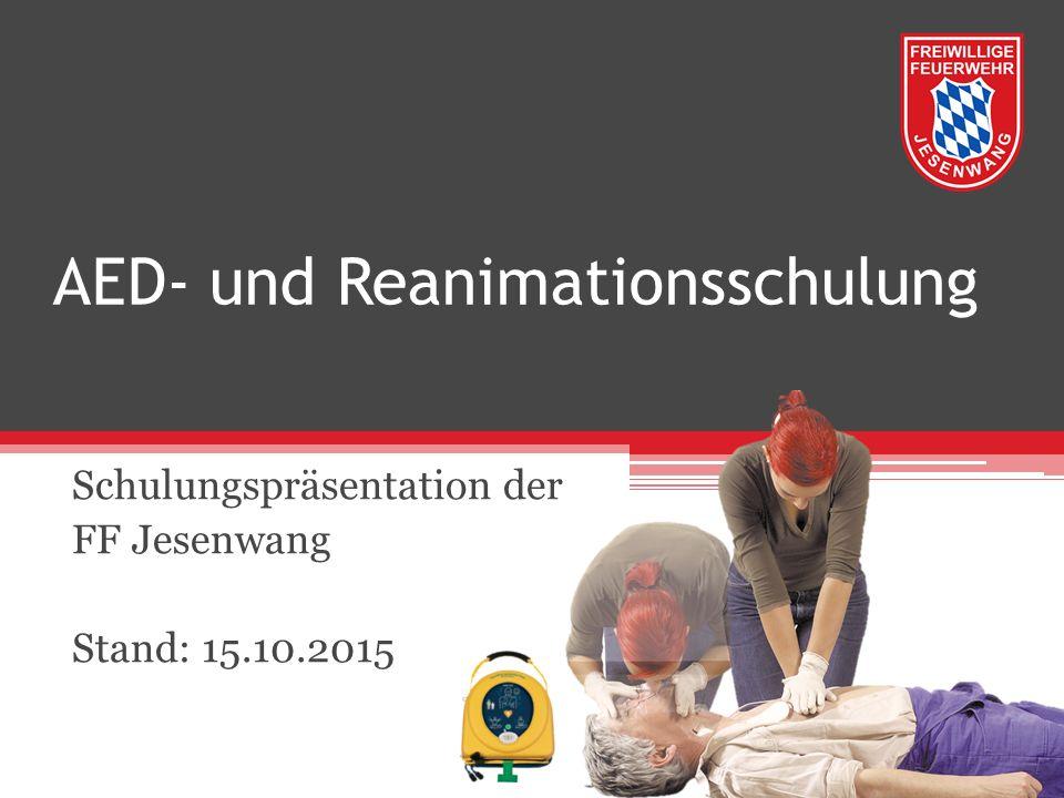 AED- und Reanimationsschulung Schulungspräsentation der FF Jesenwang Stand: 15.10.2015