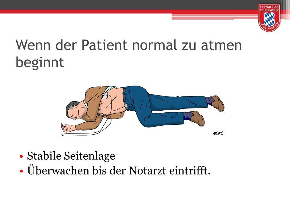 Wenn der Patient normal zu atmen beginnt Stabile Seitenlage Überwachen bis der Notarzt eintrifft.