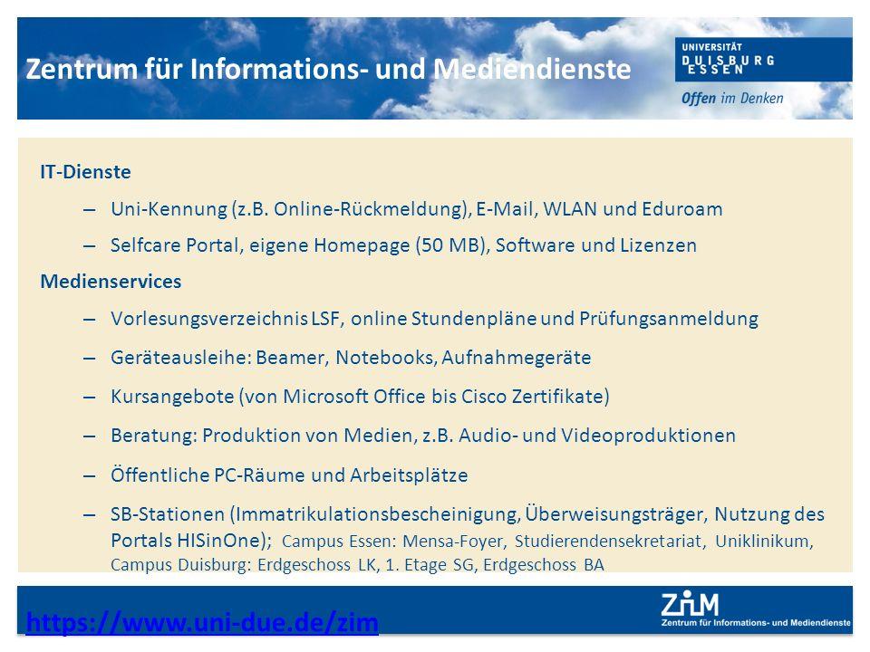 IT-Dienste – Uni-Kennung (z.B. Online-Rückmeldung), E-Mail, WLAN und Eduroam – Selfcare Portal, eigene Homepage (50 MB), Software und Lizenzen Mediens