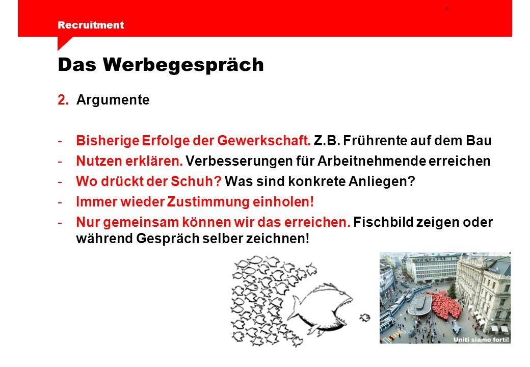 8 Recruitment Das Werbegespräch 2.Argumente -Bisherige Erfolge der Gewerkschaft.