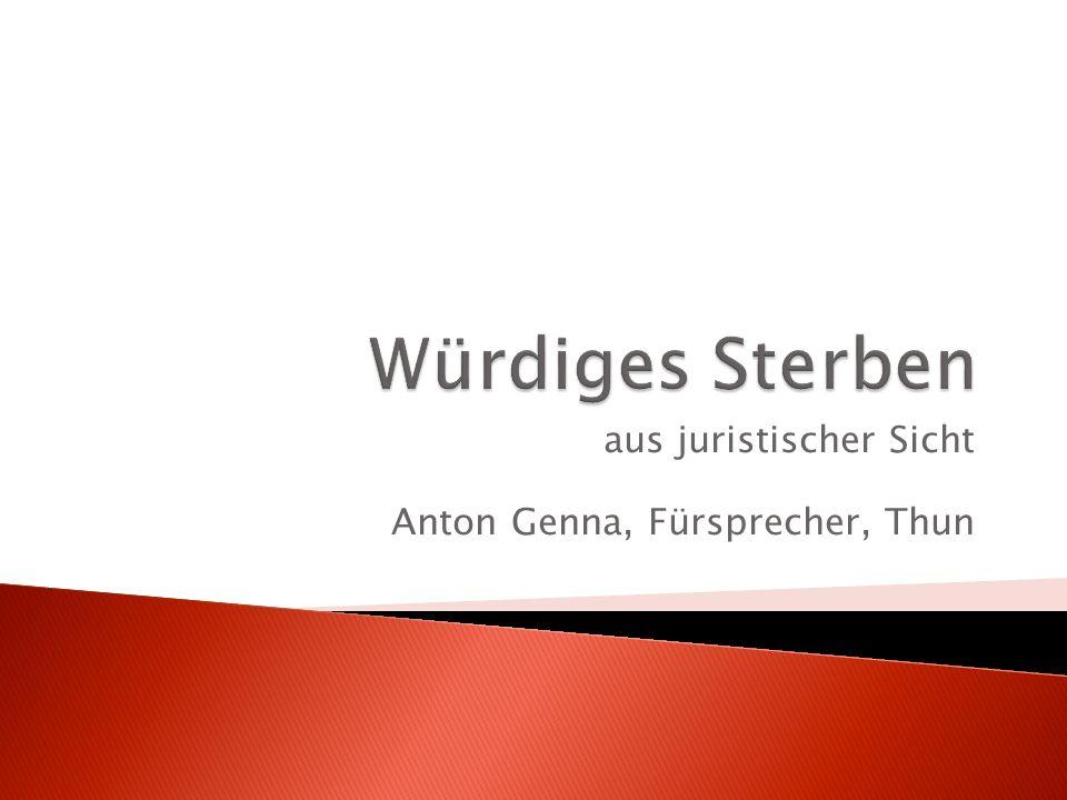 aus juristischer Sicht Anton Genna, Fürsprecher, Thun