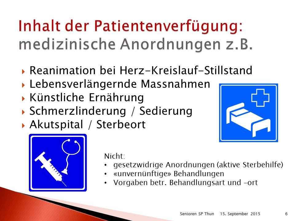  Reanimation bei Herz-Kreislauf-Stillstand  Lebensverlängernde Massnahmen  Künstliche Ernährung  Schmerzlinderung / Sedierung  Akutspital / Sterbeort 15.