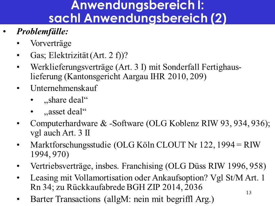 Anwendungsbereich I: sachl Anwendungsbereich (2) Problemfälle: Vorverträge Gas; Elektrizität (Art.