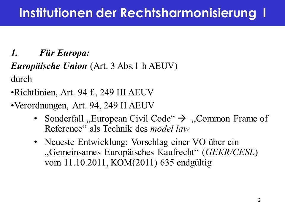 Institutionen der Rechtsharmonisierung I 1.Für Europa: Europäische Union (Art.