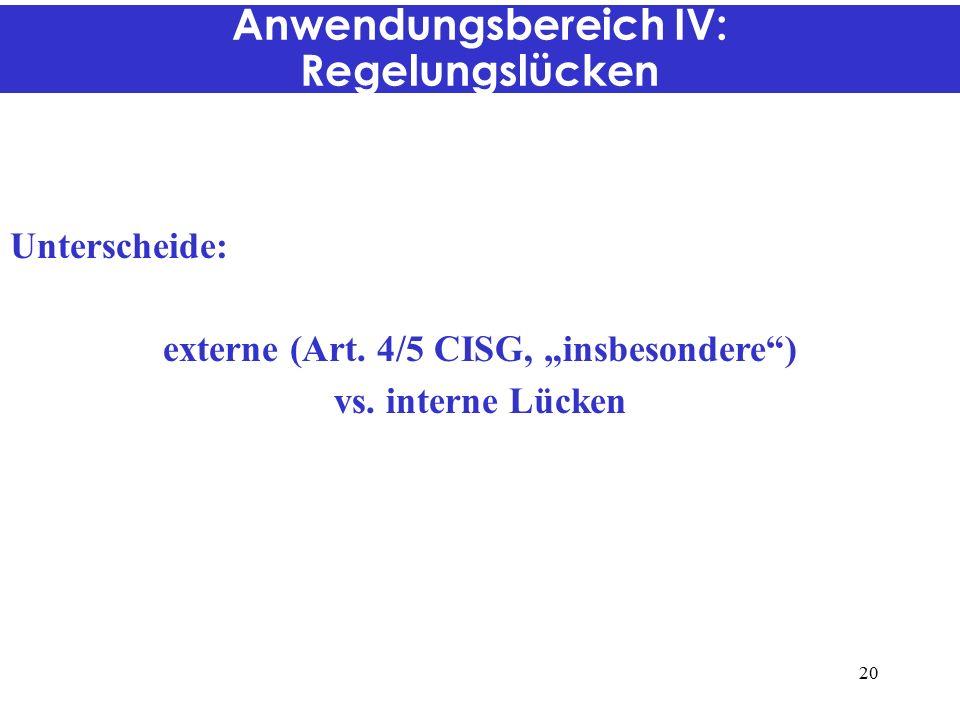 Anwendungsbereich IV: Regelungslücken Unterscheide: externe (Art.
