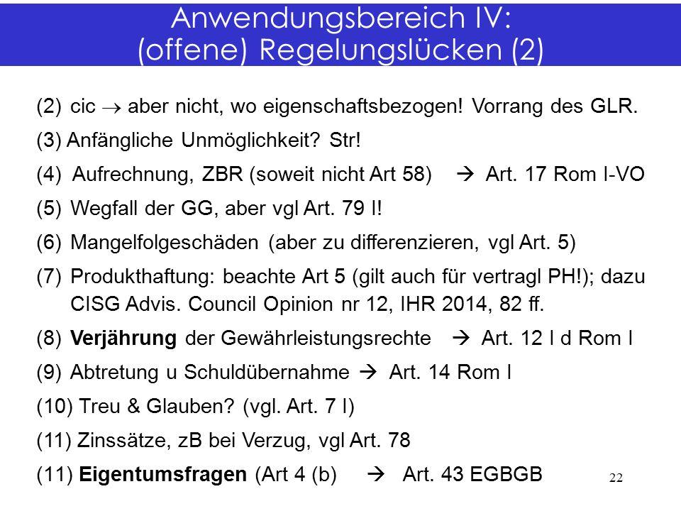 Anwendungsbereich IV: (offene) Regelungslücken (2) (2)cic  aber nicht, wo eigenschaftsbezogen.