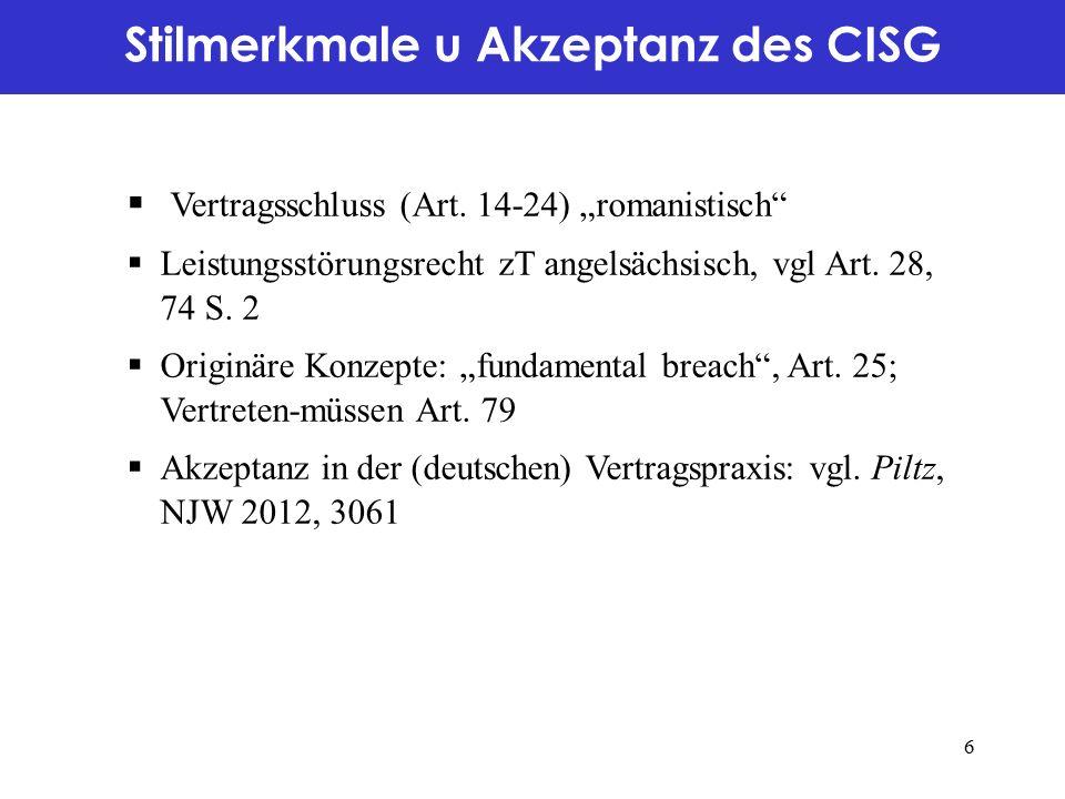 Stilmerkmale u Akzeptanz des CISG  Vertragsschluss (Art.