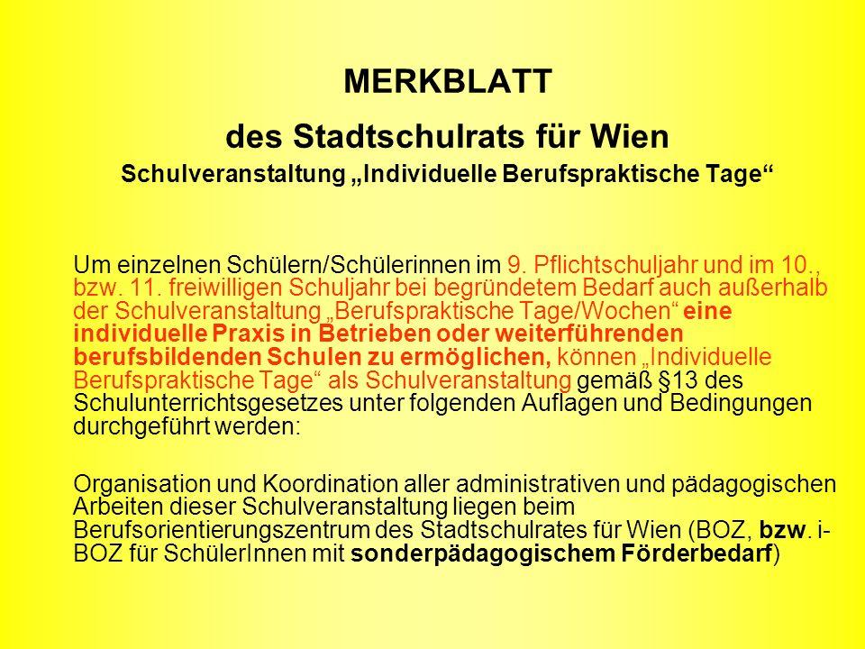 """MERKBLATT des Stadtschulrats für Wien Schulveranstaltung """"Individuelle Berufspraktische Tage"""" Um einzelnen Schülern/Schülerinnen im 9. Pflichtschuljah"""