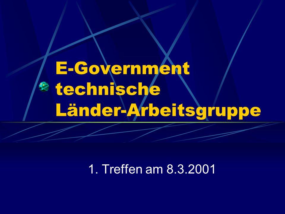 E-Government technische Länder-Arbeitsgruppe 1. Treffen am 8.3.2001