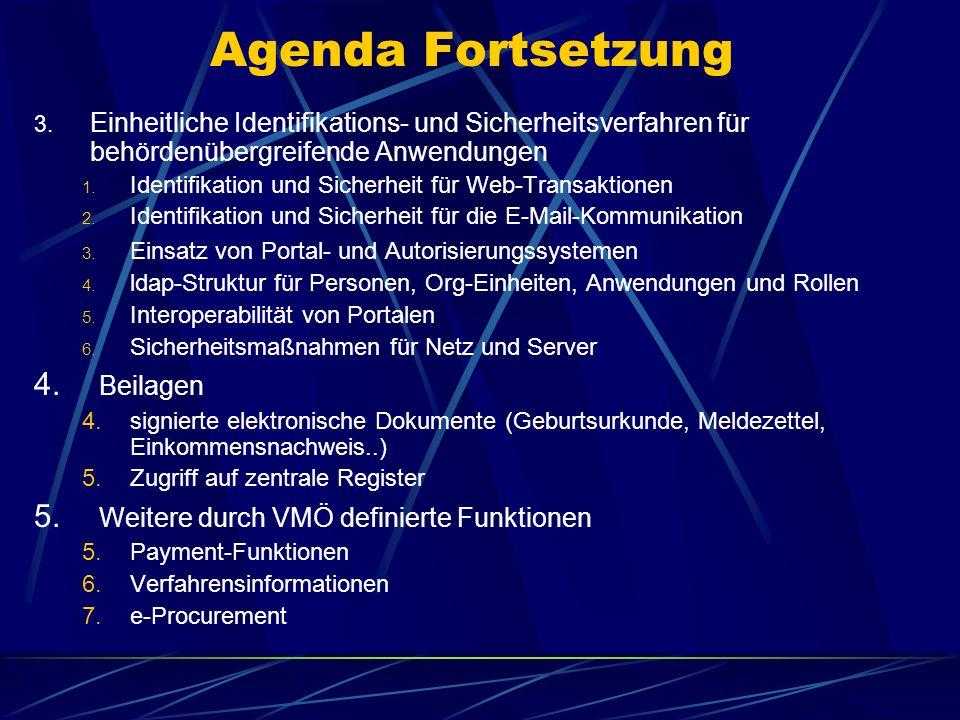 Agenda Fortsetzung 3. Einheitliche Identifikations- und Sicherheitsverfahren für behördenübergreifende Anwendungen 1. Identifikation und Sicherheit fü