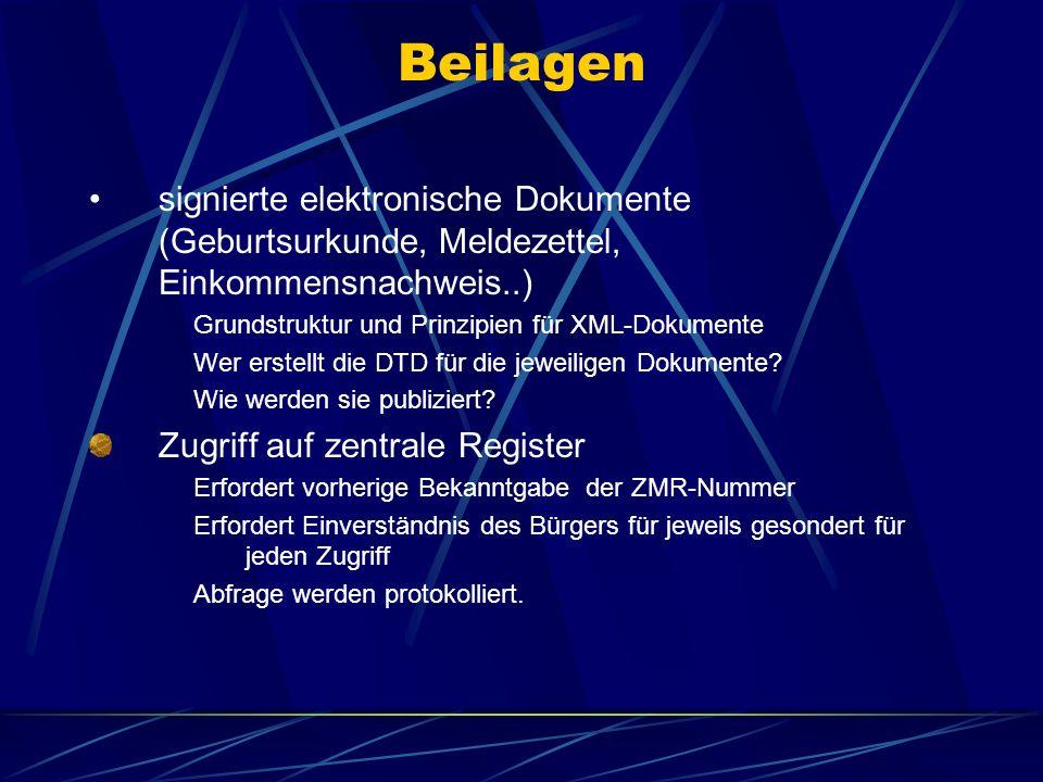 Beilagen signierte elektronische Dokumente (Geburtsurkunde, Meldezettel, Einkommensnachweis..) Grundstruktur und Prinzipien für XML-Dokumente Wer erst