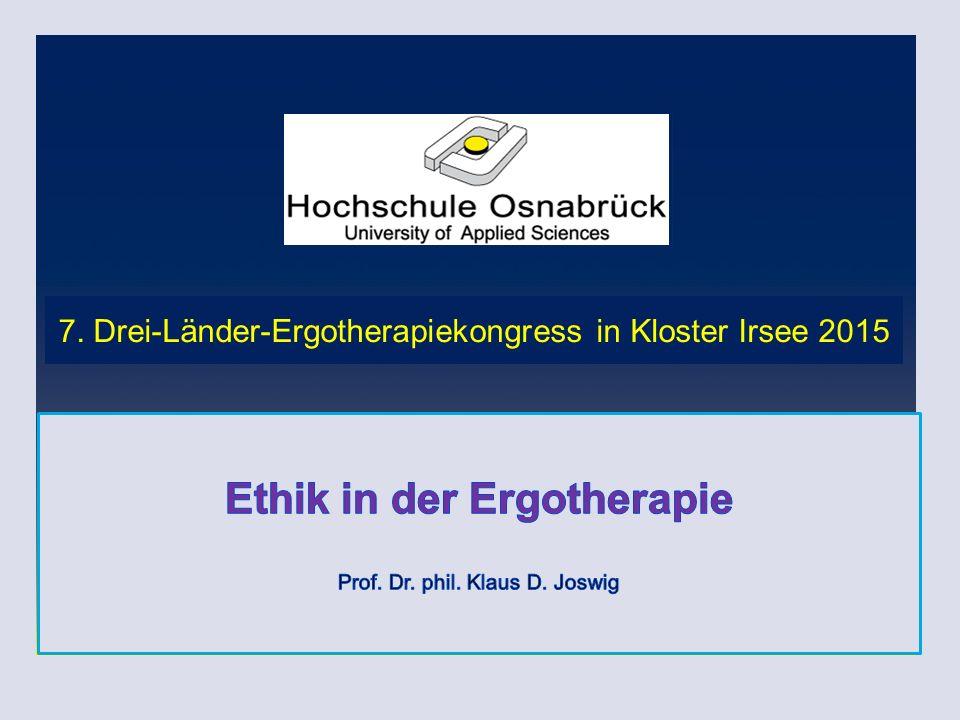 27/10/15 | © FH Osnabrück | WISO - ELP | Prof. Dr. phil. Klaus D. Joswig 7. Drei-Länder-Ergotherapiekongress in Kloster Irsee 2015