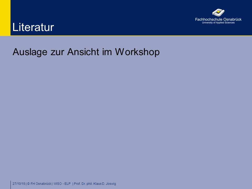 Literatur Auslage zur Ansicht im Workshop 27/10/15 | © FH Osnabrück | WISO - ELP | Prof. Dr. phil. Klaus D. Joswig