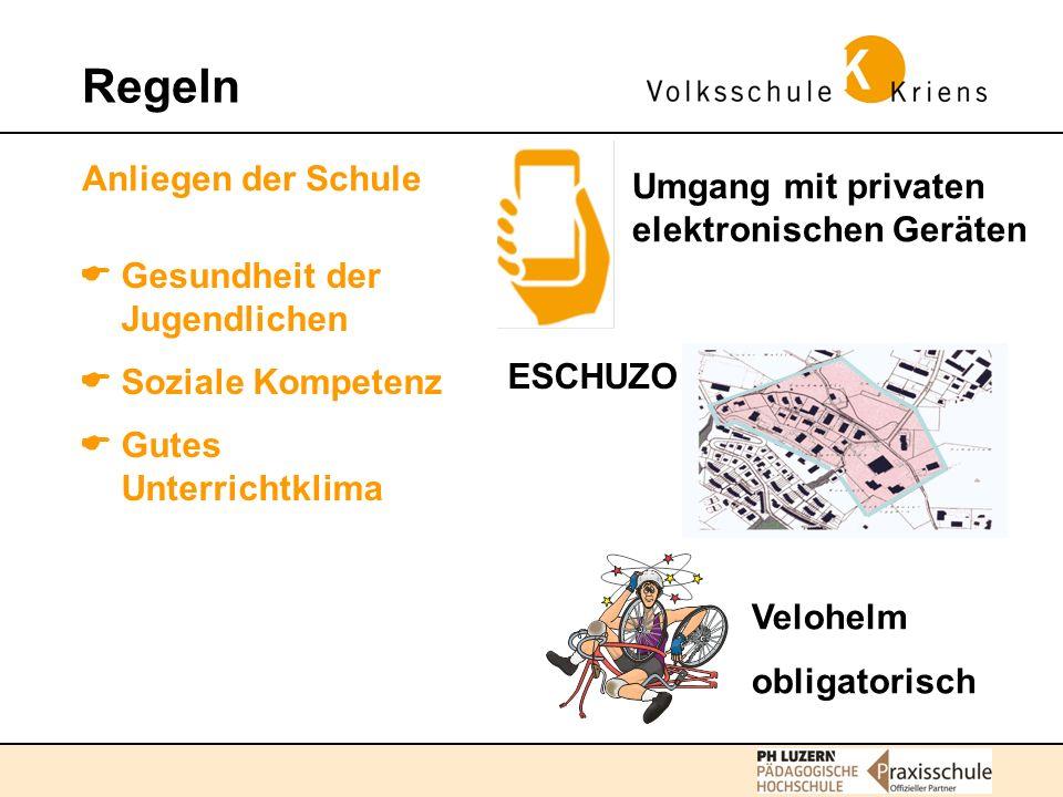 Anliegen der Schule  Gesundheit der Jugendlichen  Soziale Kompetenz  Gutes Unterrichtklima Regeln ESCHUZO Velohelm obligatorisch Umgang mit privaten elektronischen Geräten
