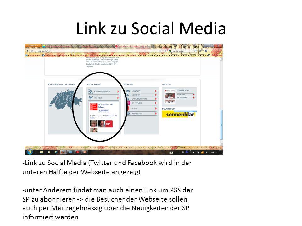 Link zu Social Media -Link zu Social Media (Twitter und Facebook wird in der unteren Hälfte der Webseite angezeigt -unter Anderem findet man auch einen Link um RSS der SP zu abonnieren -> die Besucher der Webseite sollen auch per Mail regelmässig über die Neuigkeiten der SP informiert werden