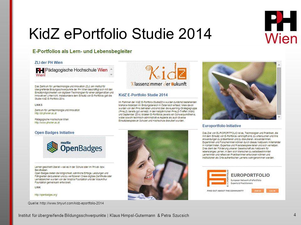 Institut für übergreifende Bildungsschwerpunkte | Klaus Himpsl-Gutermann & Petra Szucsich 4 Quelle: http://www.tinyurl.com/kidz-eportfolio-2014 KidZ ePortfolio Studie 2014