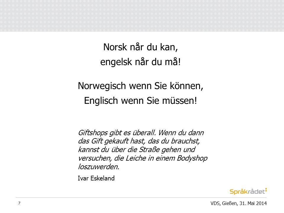 7 Norsk når du kan, engelsk når du må. Norwegisch wenn Sie können, Englisch wenn Sie müssen.