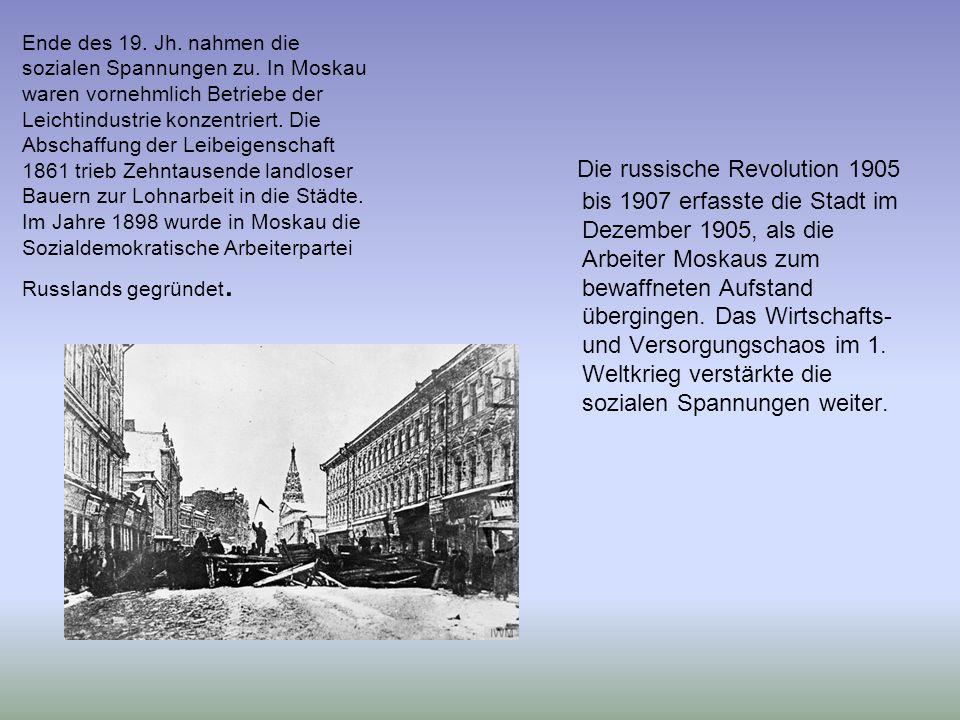 Ende des 19. Jh. nahmen die sozialen Spannungen zu. In Moskau waren vornehmlich Betriebe der Leichtindustrie konzentriert. Die Abschaffung der Leibeig