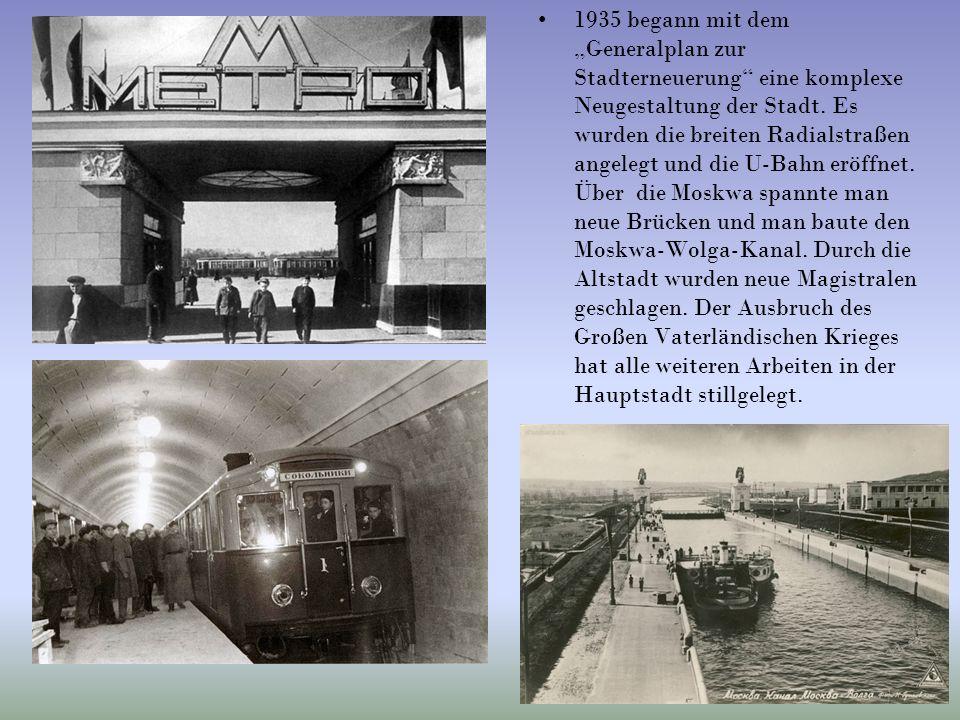 """1935 begann mit dem """"Generalplan zur Stadterneuerung"""" eine komplexe Neugestaltung der Stadt. Es wurden die breiten Radialstraßen angelegt und die U-Ba"""