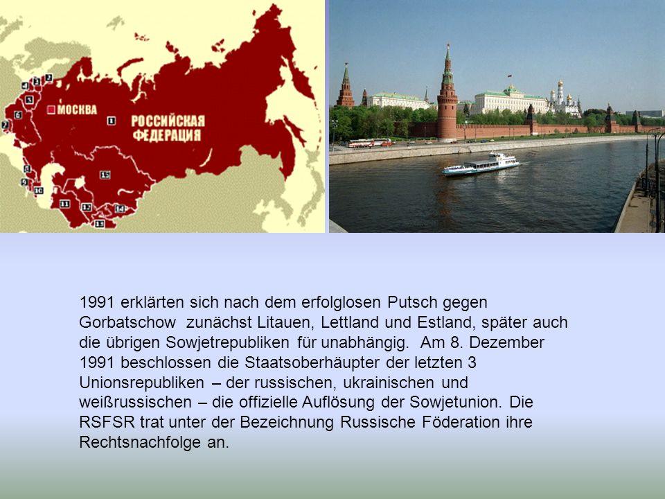 1991 erklärten sich nach dem erfolglosen Putsch gegen Gorbatschow zunächst Litauen, Lettland und Estland, später auch die übrigen Sowjetrepubliken für