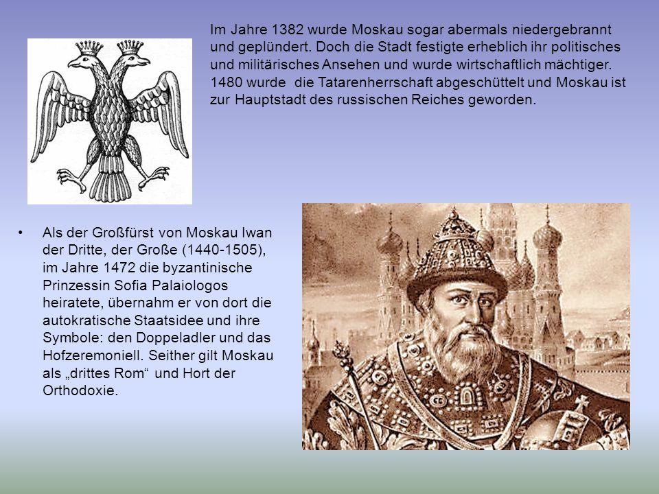 Als der Großfürst von Moskau Iwan der Dritte, der Große (1440-1505), im Jahre 1472 die byzantinische Prinzessin Sofia Palaiologos heiratete, übernahm er von dort die autokratische Staatsidee und ihre Symbole: den Doppeladler und das Hofzeremoniell.