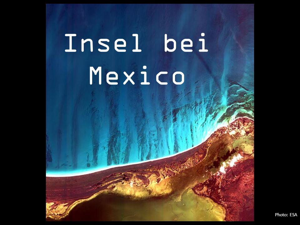 Photo: ESA Insel bei Mexico