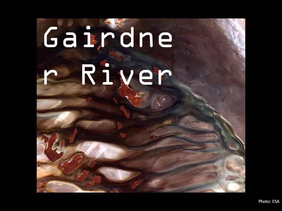 Photo: ESA Gairdne r River