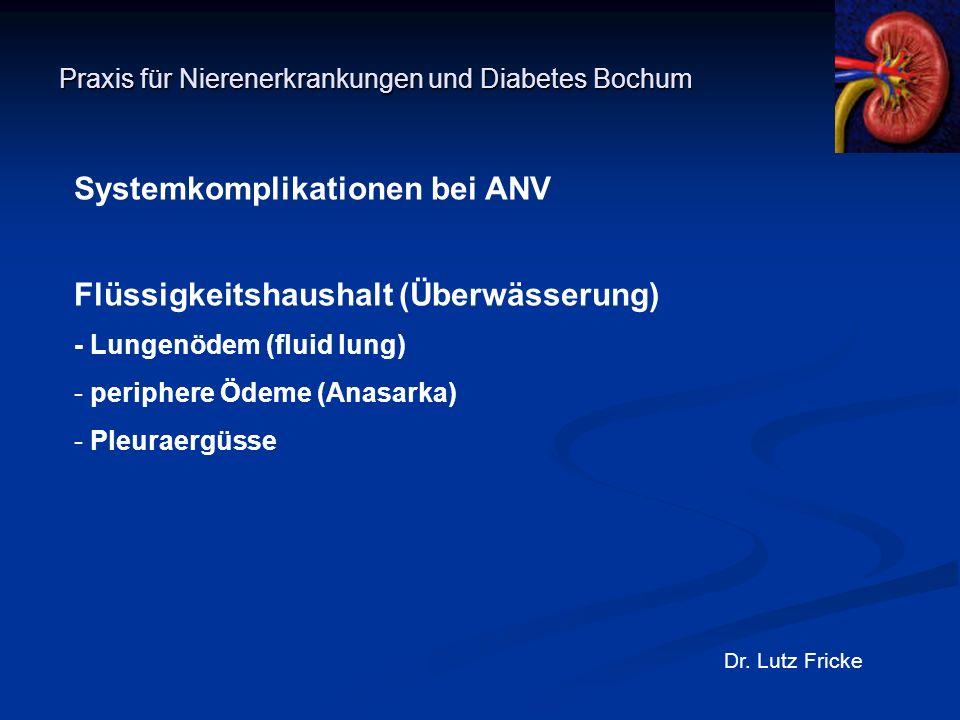 Praxis für Nierenerkrankungen und Diabetes Bochum Dr. Lutz Fricke Systemkomplikationen bei ANV Flüssigkeitshaushalt (Überwässerung) - Lungenödem (flui