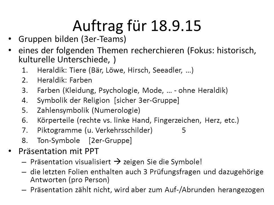 Auftrag für 18.9.15 Gruppen bilden (3er-Teams) eines der folgenden Themen recherchieren (Fokus: historisch, kulturelle Unterschiede, ) 1.Heraldik: Tie