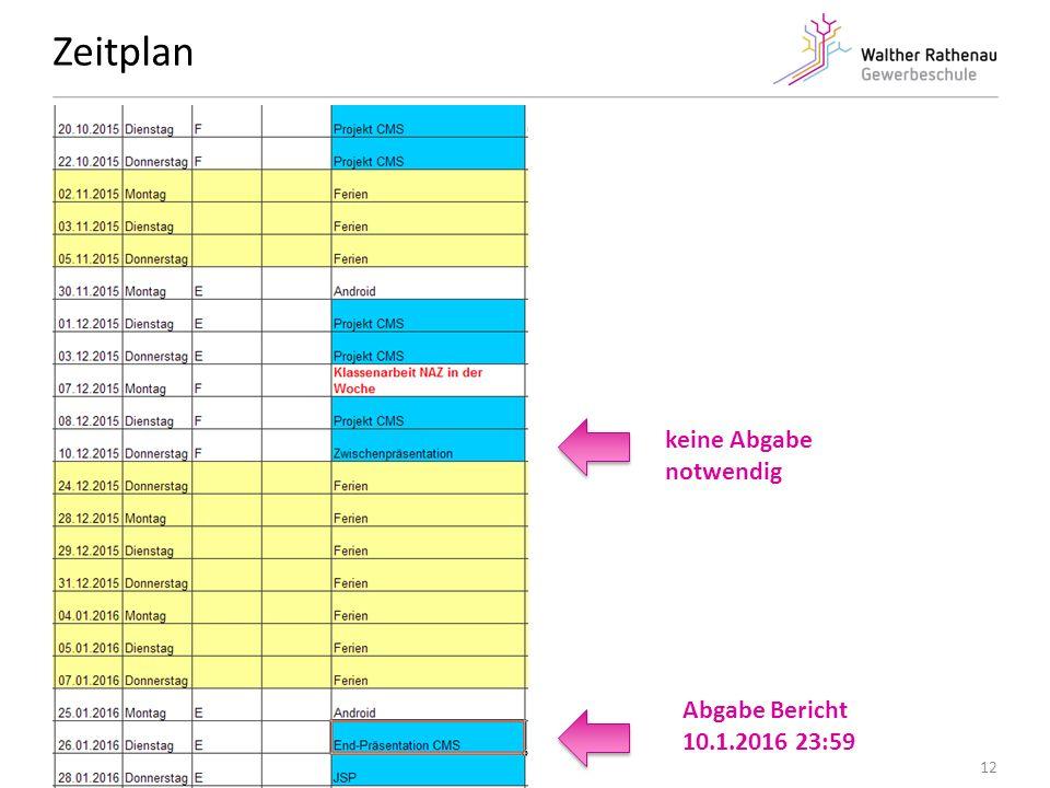 Zeitplan 28.10.2015 Projekt: Java lernen mit Joomla 12 Abgabe Bericht 10.1.2016 23:59 keine Abgabe notwendig