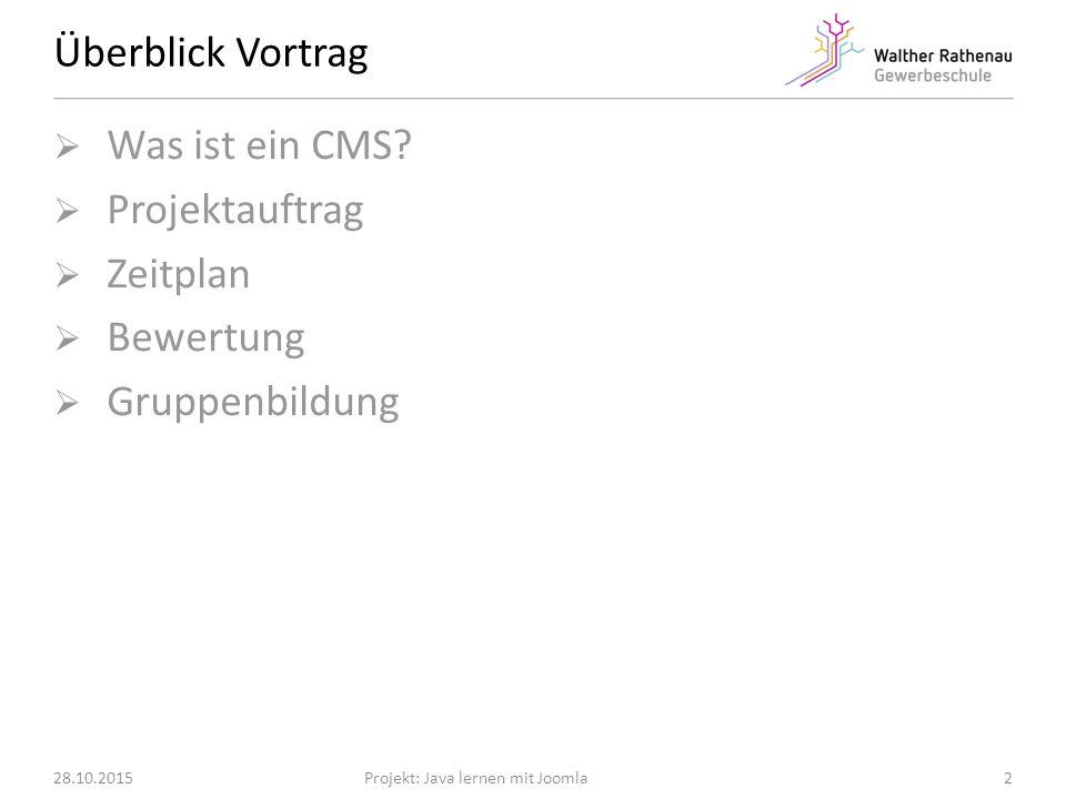 Was ist ein CMS? 28.10.2015 3Projekt: Java lernen mit Joomla