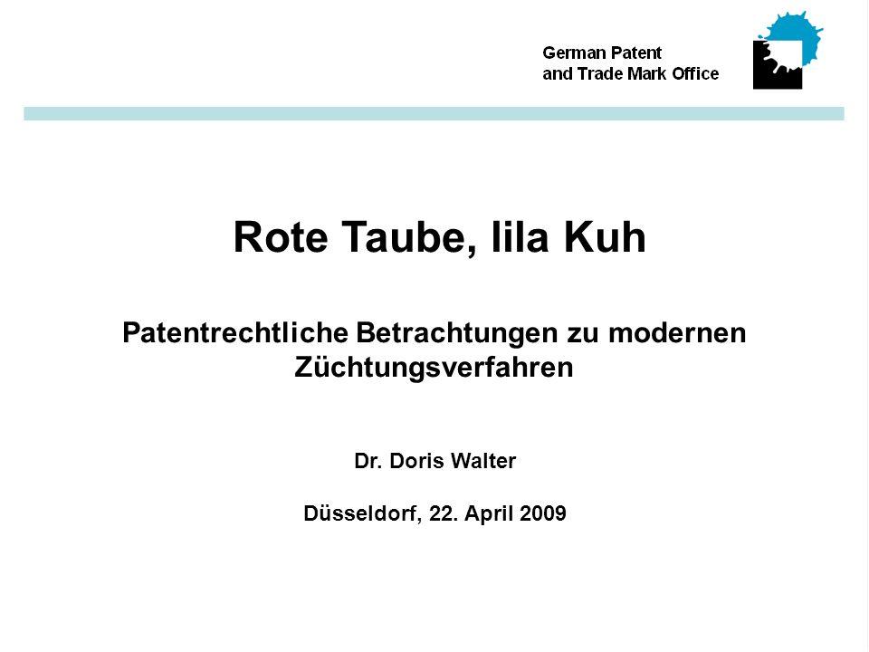Rote Taube, lila Kuh Patentrechtliche Betrachtungen zu modernen Züchtungsverfahren Dr.